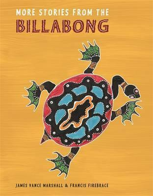 More Stories from the Billabong - James Vance Marshall and Francis Firebrace | Teaching Sustainability for Stage 3 | Scoop.it