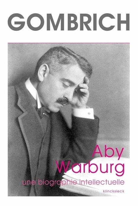 Aby Warburg, père de l'histoire de l'art scientifique | NonFiction | Kiosque du monde : A la une | Scoop.it