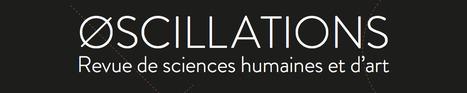Oscillations | Revue de sciences humaines et d'art | caravan - rencontre (au delà) des cultures -  les traversées | Scoop.it