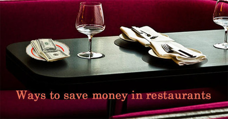 10 Ways To Save Money On Restaurant Bills!   All My Favorites   Scoop.it