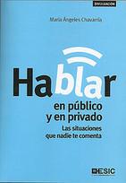 'Hablar en público y en privado', de María Ángeles Chavarría - Periodista Digital (blog) | Formación en Competencias | Scoop.it