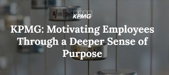KPMG wanted to understand the underlying factors that were influencing employee engagement at the audit, tax, and advisory firm. They discovered that a sense of purpose was the key and set out to r... | Web 2.0 and Thinking Skills | Scoop.it