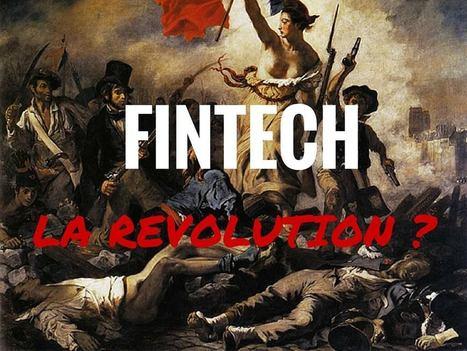 FINTECH : LA REVOLUTION ? - MBA MCI   Digital & Fin Tech   Scoop.it