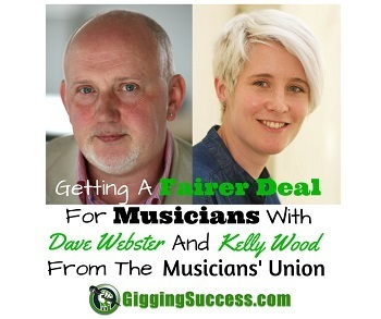 Getting a Fairer Deal For Musicians With Dave Webster & Kelly Wood from the Musicians Union   Gigging Success Tips for Cover Bands and Entertainers   Scoop.it