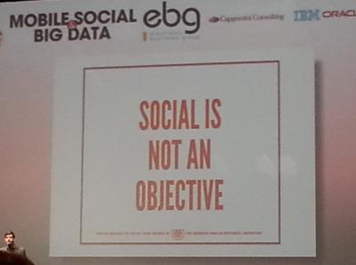 Social is not an objective – Ou comment l'EBG sonne la fin de la récré pour le marketing conversationnel   Culture Collaborative   Scoop.it