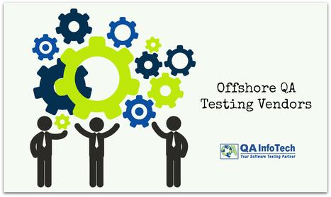 Offshore QA Testing Vendors | Software Testing Partners | Scoop.it