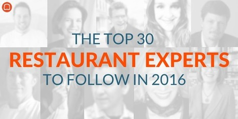 The Top 30 Restaurant Experts to Follow in 2016 | SocialMediaRestaurants.com | Scoop.it