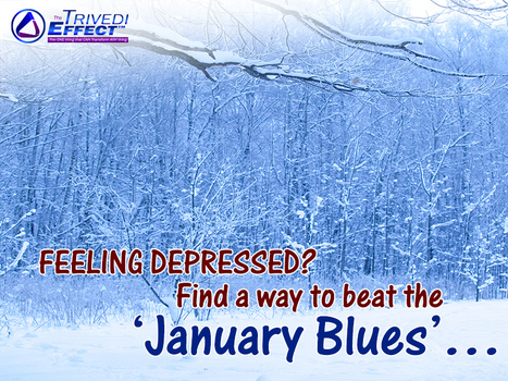 Avoid the 'January Blues'… with help from The Trivedi Effect® | Human Wellness | Scoop.it