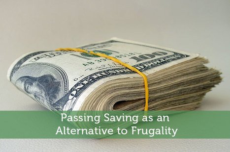 Passing Saving as an Alternative to Frugality - Modest Money | Airline Miles | Scoop.it