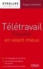 Livre : Télétravail : travaillez en vivant mieux par Philippe Planterose   Santé au travail : télétravail   Scoop.it
