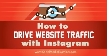 How to Drive Website Traffic With Instagram | Social Media Bites! | Scoop.it