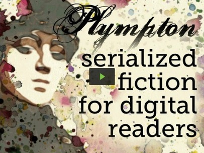 Plympton: A New Effort to Produce Successful Serial Fiction | Jane Friedman | Serial Fiction | Scoop.it