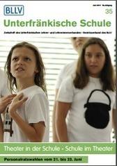 Unterfränkische Schule Nr. 35 - Theater in der Schule - Schule im Theater + Personalratswahlen 2016 | Schule und Bildung in Unterfranken | Scoop.it