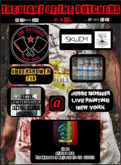 Sabato 25 Aprile:♠ THE NIGHT OF THE BUTCHERS ♠ @Albino (BG) - The Butchers + Sklem + Undershower710 | concerti italia | Scoop.it