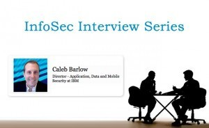 Interview with Caleb Barlow – Director of Application, Data & Mobile Security @ IBM Security Division | Technology and Risks | Scoop.it
