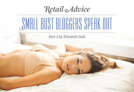 Small Bust Bloggers Speak Out | Lingerie Love | Scoop.it