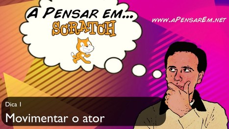 Dicas scratch (Ep 1 – Movimentar o ator) | Teach and tech | Scoop.it