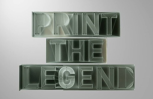 3D Printing and Fabbing - Print the Legend: Exclusive First Look Preview