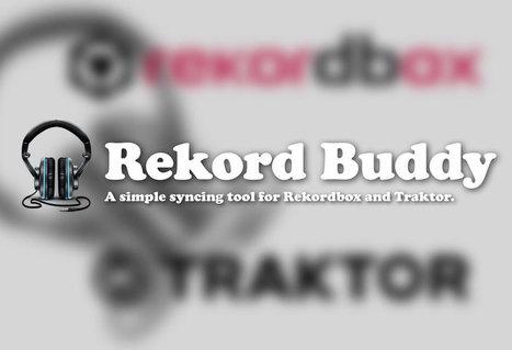 Rekord Buddy — the Traktor and Rekordbox converter   DJing   Scoop.it