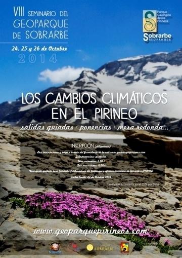 VIII Seminario 2014 del Geoparque de Sobrarbe en Boltaña. Los cambios climáticos en el Pirineo | Vallée d'Aure - Pyrénées | Scoop.it