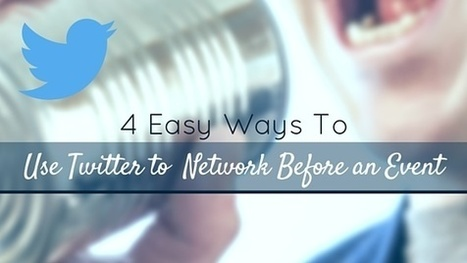 4 Easy Ways To Network On Twitter Before A Conference Or Event | Web Content Enjoyneering | Scoop.it