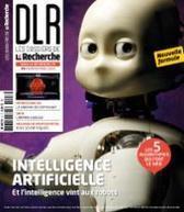 Intelligence artificielle : Et l'intelligence vint aux robots | La Recherche | Espace de robot | Scoop.it
