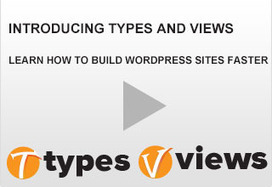 Types and Views - The Efficient Way to Create WordPress Sites | E-learning arts | Scoop.it