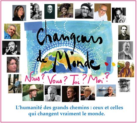 Changeurs de Monde : L'Humanité des Grands Chemins   Economie Responsable et Consommation Collaborative   Scoop.it