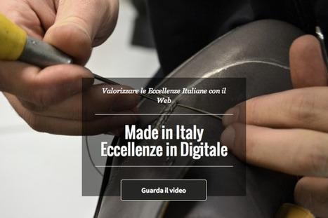 Eccellenze in digitale, Google rivoluziona il Made in Italy | pmicomunica | Scoop.it
