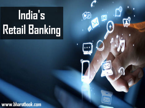 India's Retail Banking - Competitive Dynamics - Bharat Book Bureau | Pharmaceuticals - Healthcare and Travel-tourism | Scoop.it
