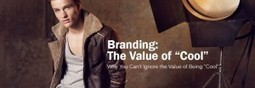 """Business Branding: Why You Can't Ignore the Value of Being """"Cool"""" 