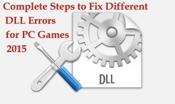 Complete Steps to Fix Different DLL Errors for PC Games 2015 - PC Error Repair Solutions n Guide   Fix Windows Error   Scoop.it