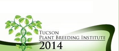 2014 Tucson Winter Institute in Plant Breeding,  January 6th-10th, 2014. | Plant Breeding and Genomics News | Scoop.it