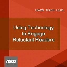 » Engaging Reluctant Readers Through TechnologyASCD Inservice | Learning is always creative | Scoop.it