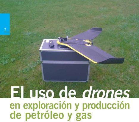 El uso de drones en exploración y producción de petróleo y gas