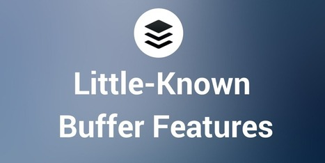 Little-Known Buffer Features: How to Powerup Your Social Media Sharing | Crowdfunding | Scoop.it