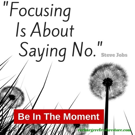 Focus; Be In The Moment | Unplug | Scoop.it