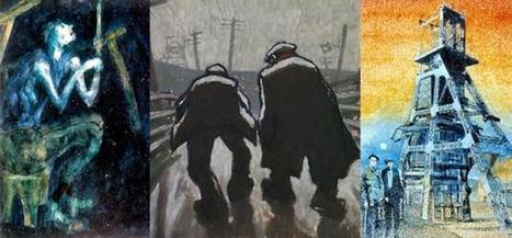 Art Exhibition Salutes Coal Mining's Once Essential And Powerful Workforce - ArtLyst | contemporary artists | Scoop.it