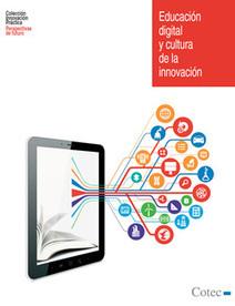 Educación digital y cultura de la innovación | Adolescencia y Cultura Digital | Scoop.it