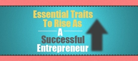 Essential Traits to rise as a Successful Entrepreneur | SEO | Scoop.it