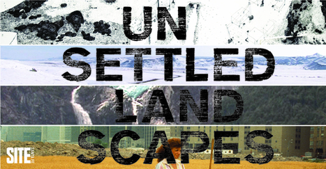 Artists announced for SITElines 2014: Unsettled Landscapes | Social Art Practices | Scoop.it