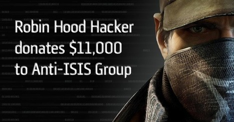 Hacker Steals Money from Bank and Donates $11,000 to Anti-ISIS Group | anonymous activist | Scoop.it