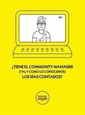 ¿Tiene el Community Manager los días contados? | Curador de Conteúdos - Community Manager - Web 2.0 | Scoop.it