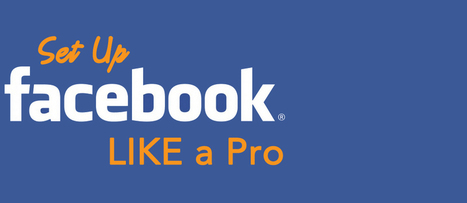 How to Set Up Your Facebook Page LIKE a Pro | Recursos TIC para educación | Scoop.it