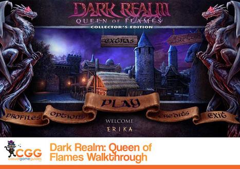 Dark Realm: Queen of Flames Walkthrough: From CasualGameGuides.com | Casual Game Walkthroughs | Scoop.it