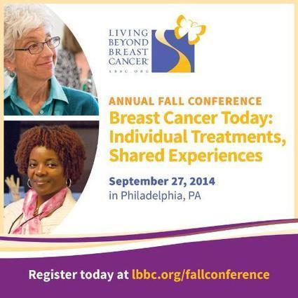 VPO Press Release - Living Beyond Breast Cancer Opens Registration For Sept 27th Fall Conference In Philadelphia | Breast Cancer News | Scoop.it