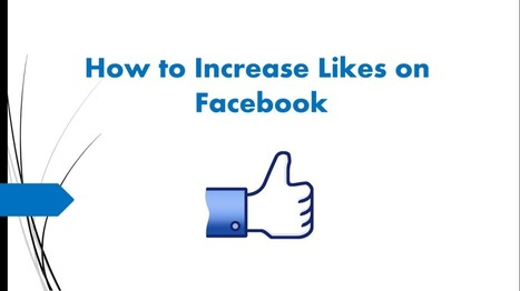How to Increase Likes on Facebook - 12 Proven Method   SEO   Scoop.it