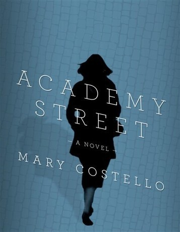 'Academy Street': A compelling portrait of a woman in full - Pittsburgh Post-Gazette | The Irish Literary Times | Scoop.it