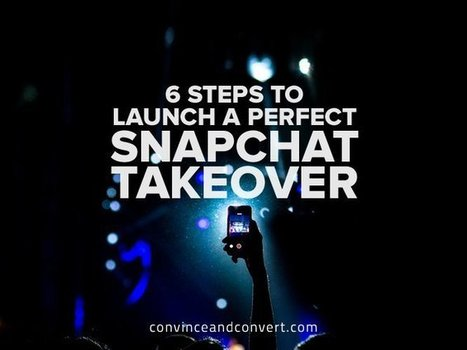 6 Steps to Launch a Perfect Snapchat Takeover | Social Media Buzz | Scoop.it