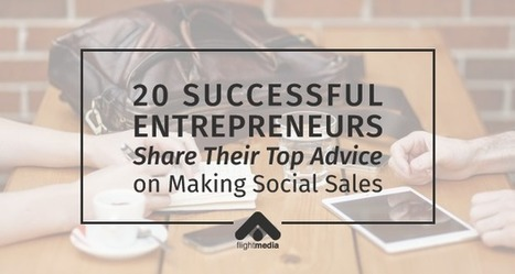 20 Successful Share Their Top Advice on Making Social Sales | Social Media Latest Trends | Scoop.it